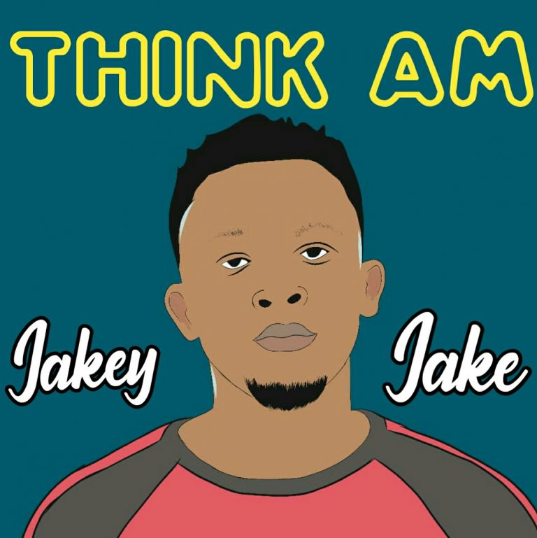 Jakey Jake -Think Am (Prod By: SlooveBeatz)